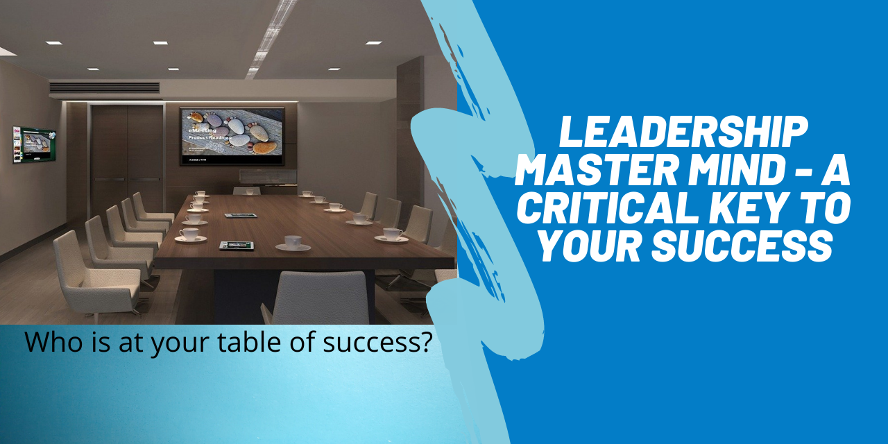 A Secret Power Of Leadership, The Master Mind Group