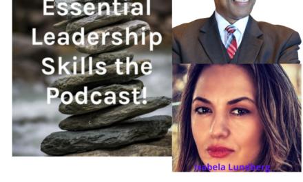 Essential Leadership Skills, Being better leaders with TEDx speaker Izabela Lundberg